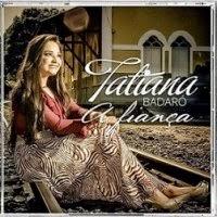 Tatiana Badaró – A Fiança - CD completo online