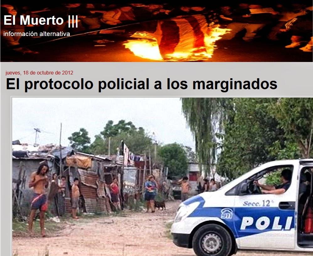 http://elmuertoquehabla.blogspot.nl/2012/10/el-protocolo-policial-los-marginados.html