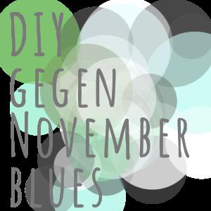 DIY gegen den Novemberblues