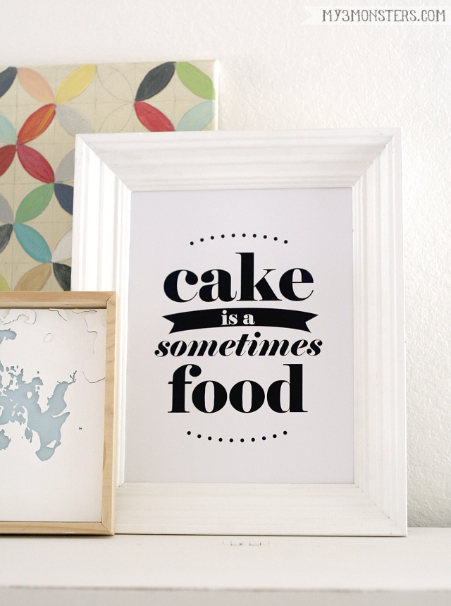 Free printable -- cake is a sometimes food -- to keep you motivated for healthy eating.  From my3monsters.com