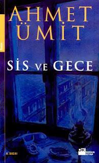 SİS ve GECE, Ahmet Ümit