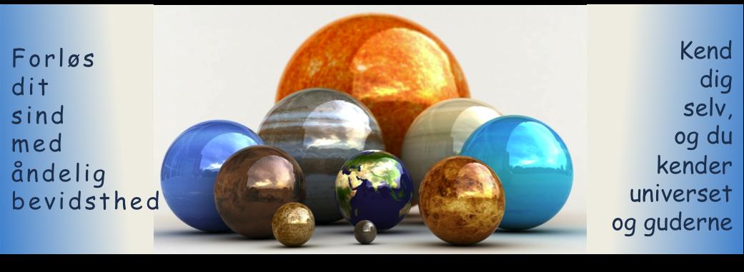 Universet er evigt, uendeligt og levende, et bevidst Kosmos