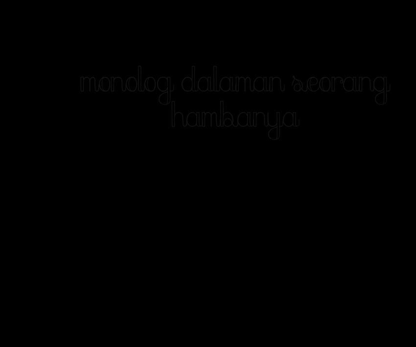 Monolog Dalaman Seorang HambaNya