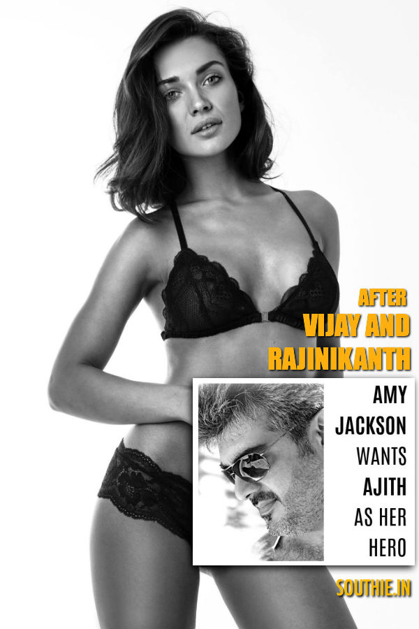 Amy Jackson wants to act with Thala Ajith. After Theri with Vijay and now Enthiran 2.0 with Rajinikanth, Amy Jackson desires to romance Thala Ajith. Ajith, Vijay, Rajinikanth, Superstars of Tamil Cinema,