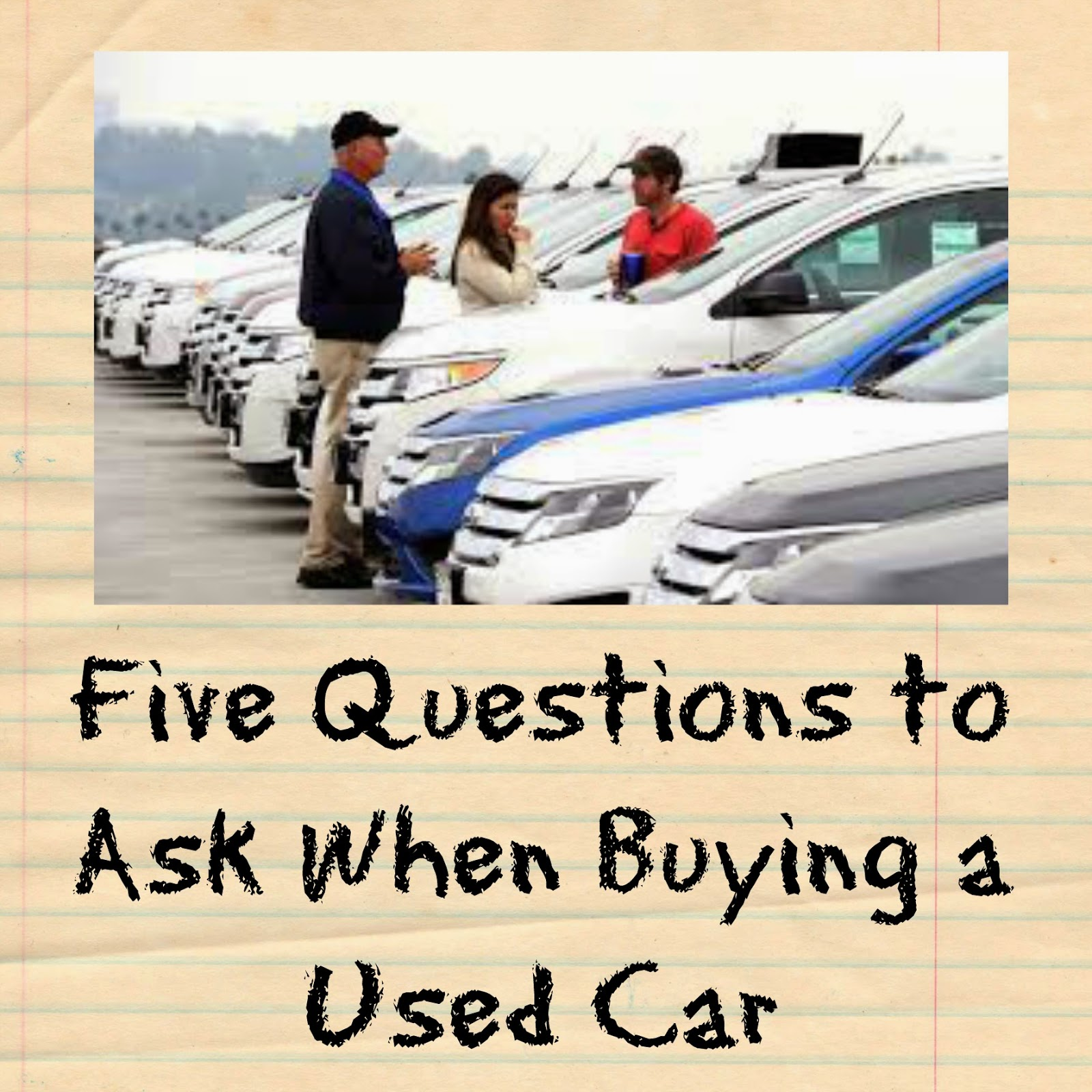 Questions To Ask When Buying A Car >> Five Questions To Ask When Buying A Used Car Mommy S Block