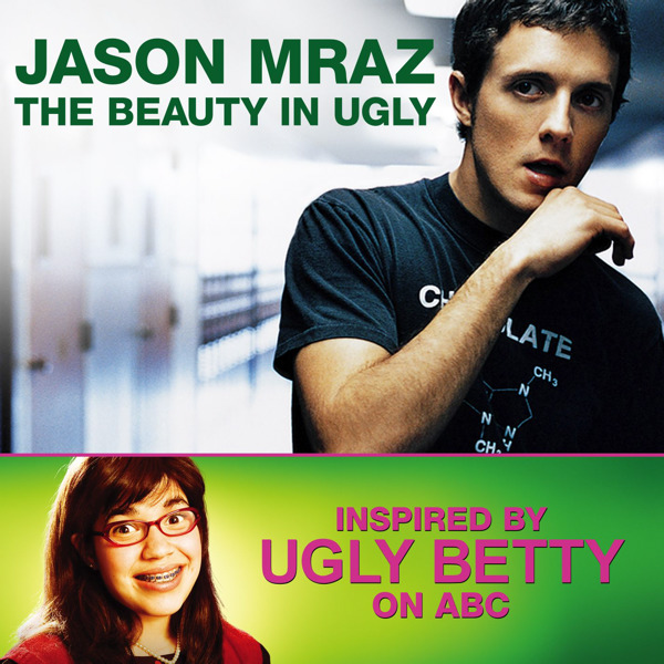 Jason Mraz - The Beauty In Ugly (Ugly Betty Version) - Single Cover
