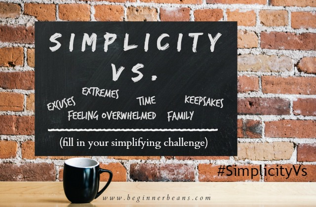 Simplicity Vs. Your Simplifying Challenge: For when simplifying isn't easy or natural