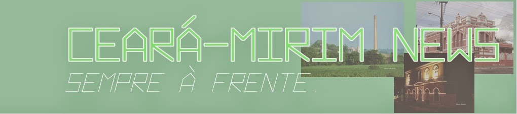 Ceará-Mirim News | Sempre à Frente