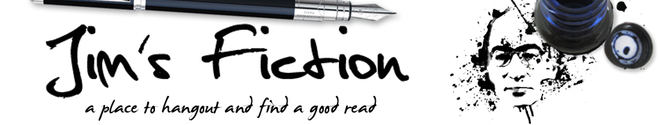 Jim&#39;s Fiction: Flash fiction and Short stories.
