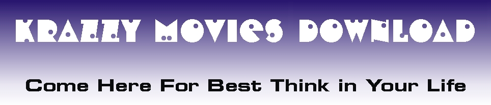 KRAZZY MOVIES DOWNLOAD