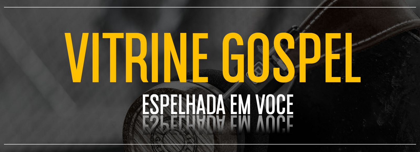 VITRINE GOSPEL