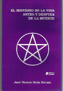 El Misterio de la Vida Antes y después de la Muerte - José Vicente Ortíz Zárate