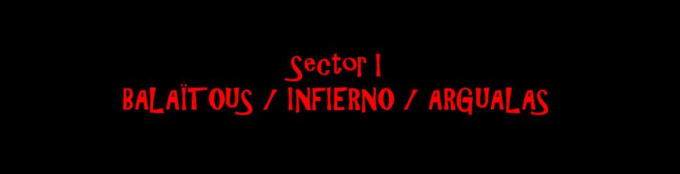 SECTOR I - BALAÏTOUS / INFIERNO / ARGUALAS
