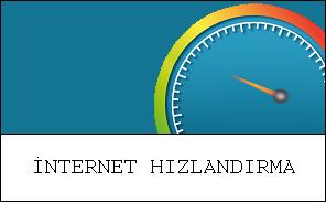 BİLGİ: İnternet Hızlandırma