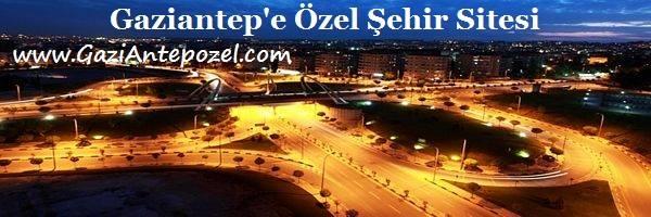 Gaziantep Özel Şehir Rehberi