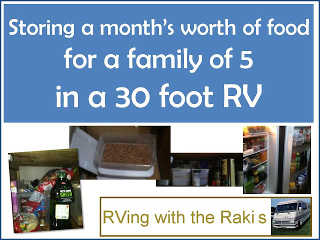 Storing a month's worth of food for a family of five in a thirty foot rv. RVing with the Rakis