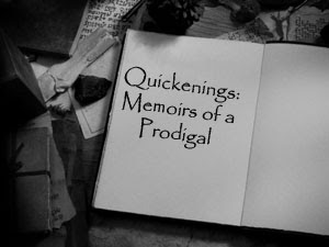 Quickenings: Memoirs of a Prodigal