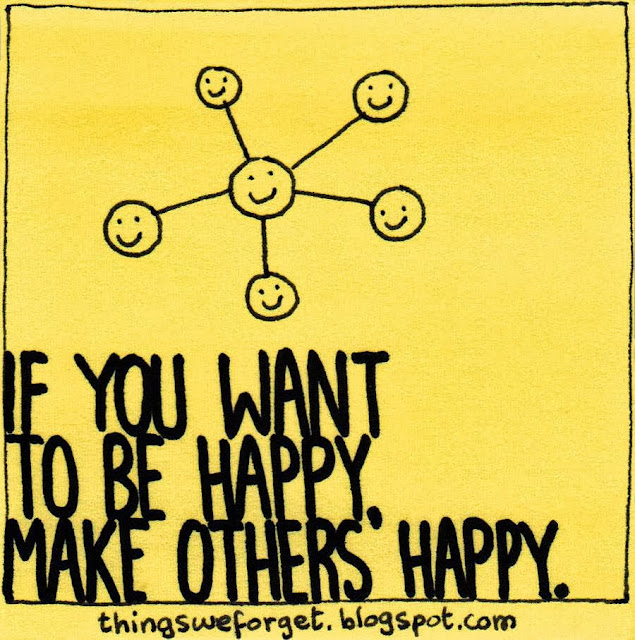 If You Want To Be Happy; Make Others Happy