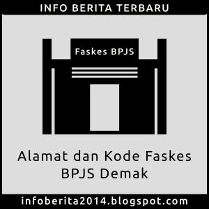 Alamat dan Kode Faskes BPJS Demak
