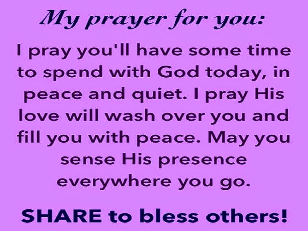 Peace And Quiet Quotes | I Pray You Ll Have Some Time To Spend With God Today In Peace And