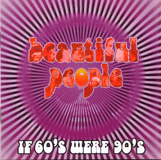 Beautiful People / If 60\'s Were 90\'s