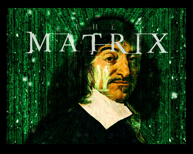 the matrix and descartes The structure of descartes meditations is to begin with the most skeptical position possible and try rebuild our (scientific) knowledge from only what we can know for certain.