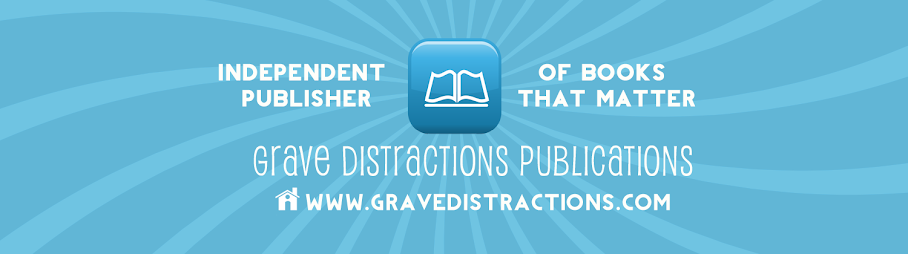 Grave Distractions Publications Blog