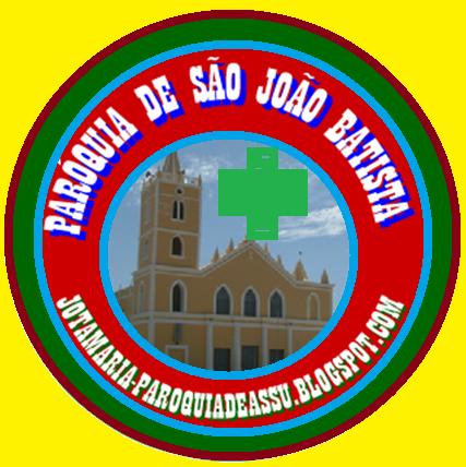 PARÓQUIA DE SÃO JOÃO BATISTA - ASSU