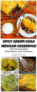 Spicy Green Chile Mexican Casserole Recipe with Ground Beef, Black Beans, and Tomatoes [from KalynsKitchen.com]