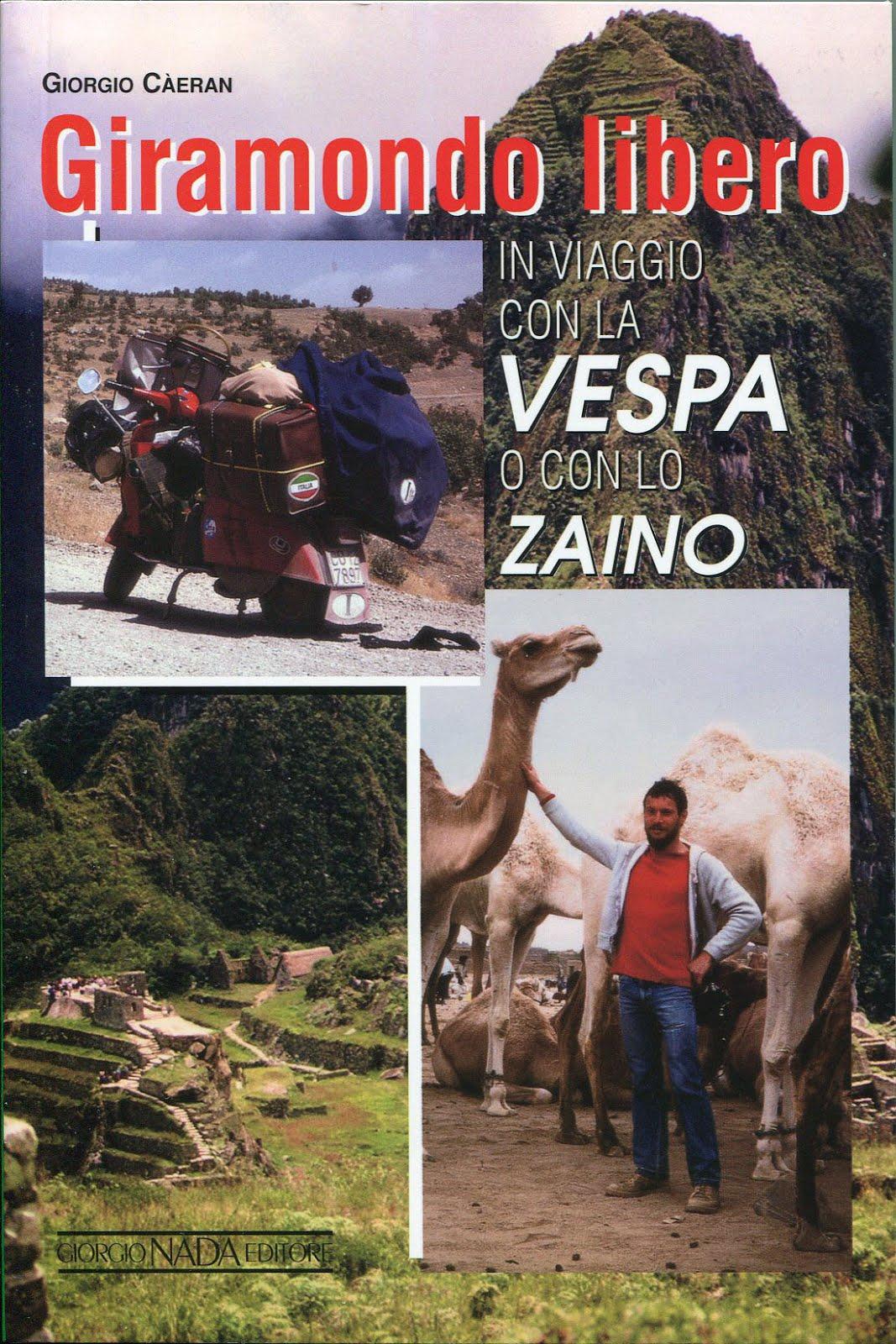 """""""Giramondo libero - In viaggio con la Vespa o con lo zaino"""". Prima di copertina del secondo libro ("""