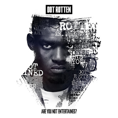 Dot Rotten - Are You Not Entertained Lyrics