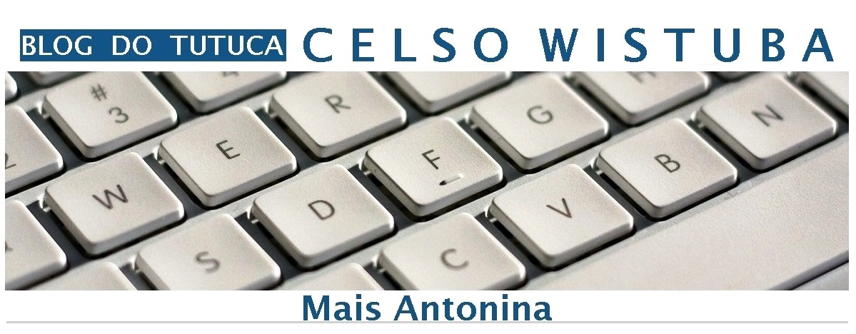 BLOG  DO  TUTUCA  - CELSO  WISTUBA