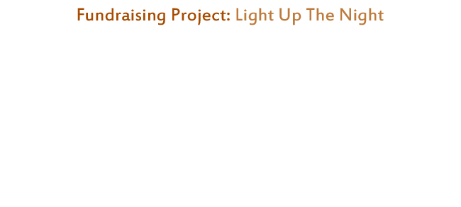 Fundraising Project: Light up the night
