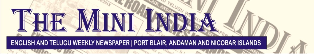 The Mini India - Weekly Newspaper in Andaman & Nicobar Islands