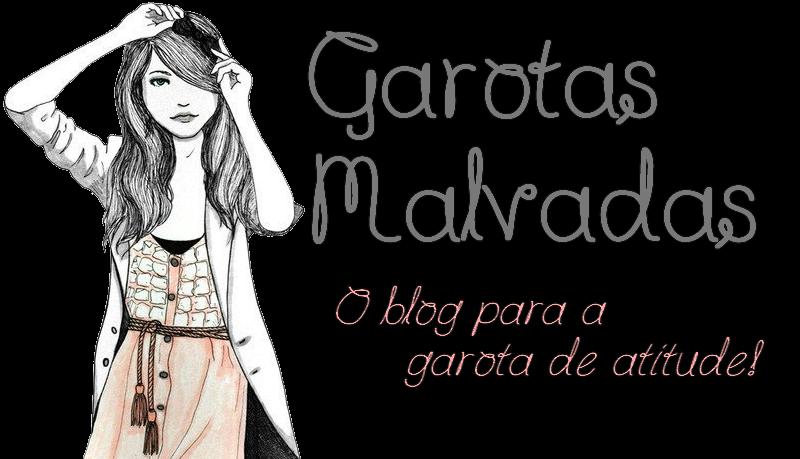 Garotas Malvadas | Bem-vindas!
