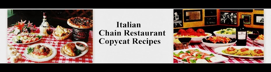 Italian Chain Restaurant Recipes