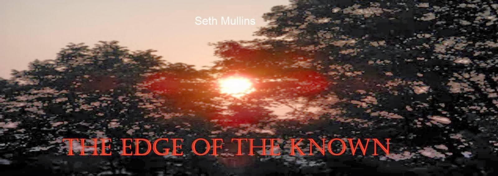 The Edge of the Known by Seth Mullins