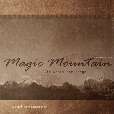 magic mountain - die kraft der Berge