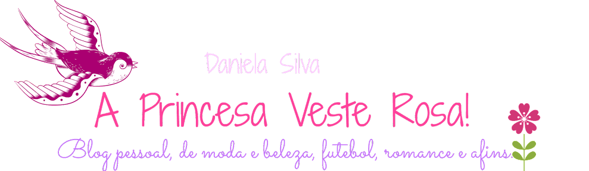 A Princesa Veste Rosa | Daniela Silva