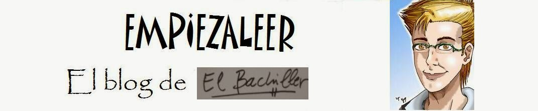 "Empiezaleer. Blog de ""El Bachiller""."