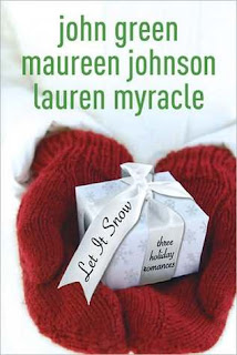 Let It Snow by John Green, Maureen Johnson, & Lauren Myracle