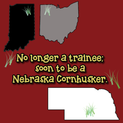 No longer a trainee, soon to be a Nebraska Cornhusker.