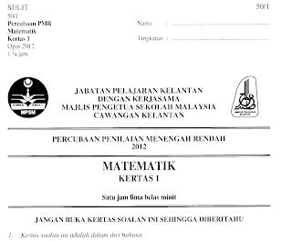 Soalan Percubaan MATEMATIK PMR NEGERI KELANTAN + Skema 2012