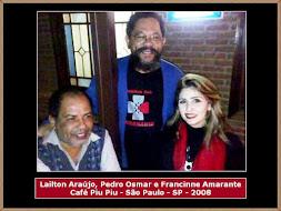 Lailton Araújo, Pedro Osmar e Francinne Amarante