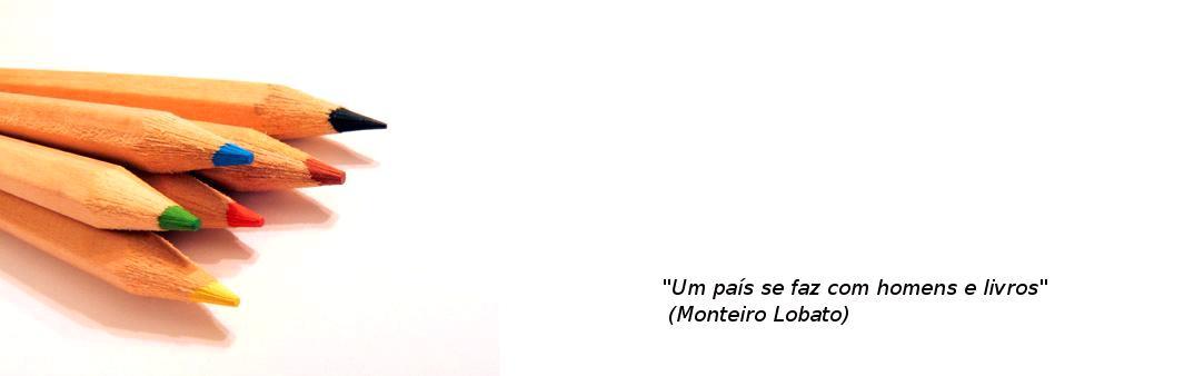 """""""Um país se faz com homens e livros"""" (Monteiro Lobato)""""Um país se faz com homens e livros"""" (Monteir"""