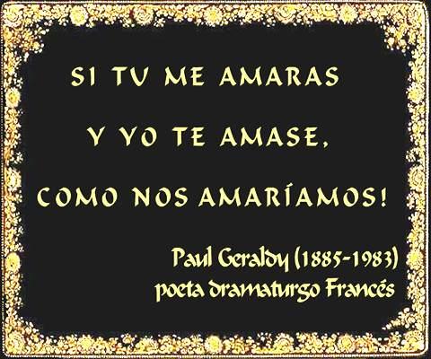* * *  FRASE  DE  PAUL  GERALDY  * * *