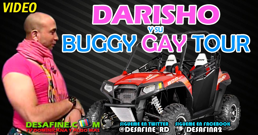 http://www.desafine.net/2014/08/darisho-y-su-buggy-gay-tour-en-chevere-nights.html