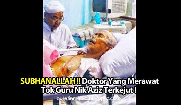 SUBHANALLAH !! Doktor Yang Merawat Tok Guru Nik Aziz Terkejut !