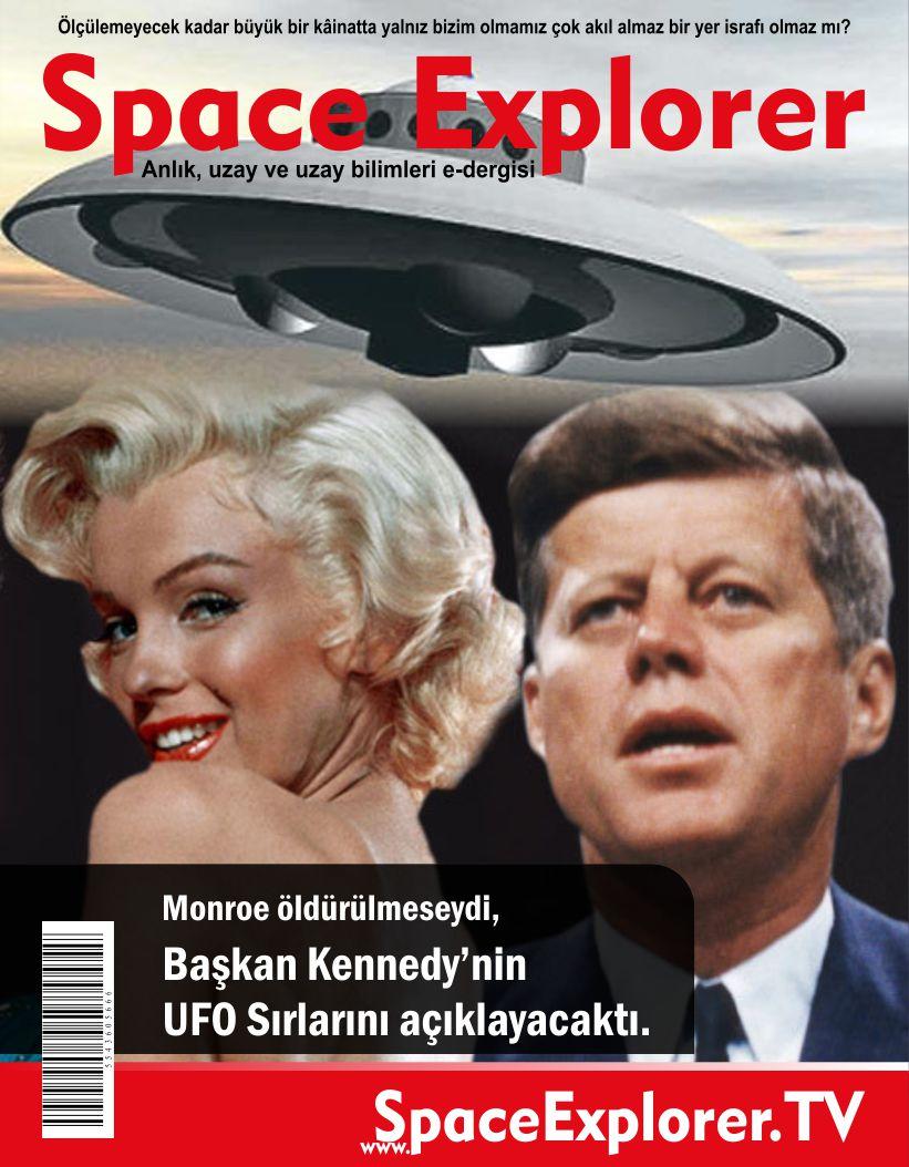 UFO, John Kennedy, Marilyn Monroe, CIA, Uzayda hayat var mı?, Evrende yalnız mıyız?, Gizlenen gerçekler, Lee Nicholson, Monroe ve Kennedy, ABD, NASA,