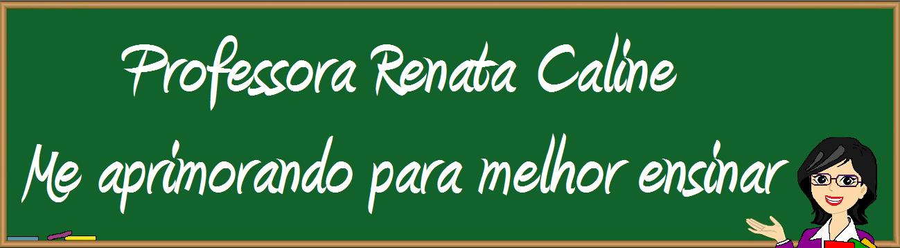 Professora Renata Caline